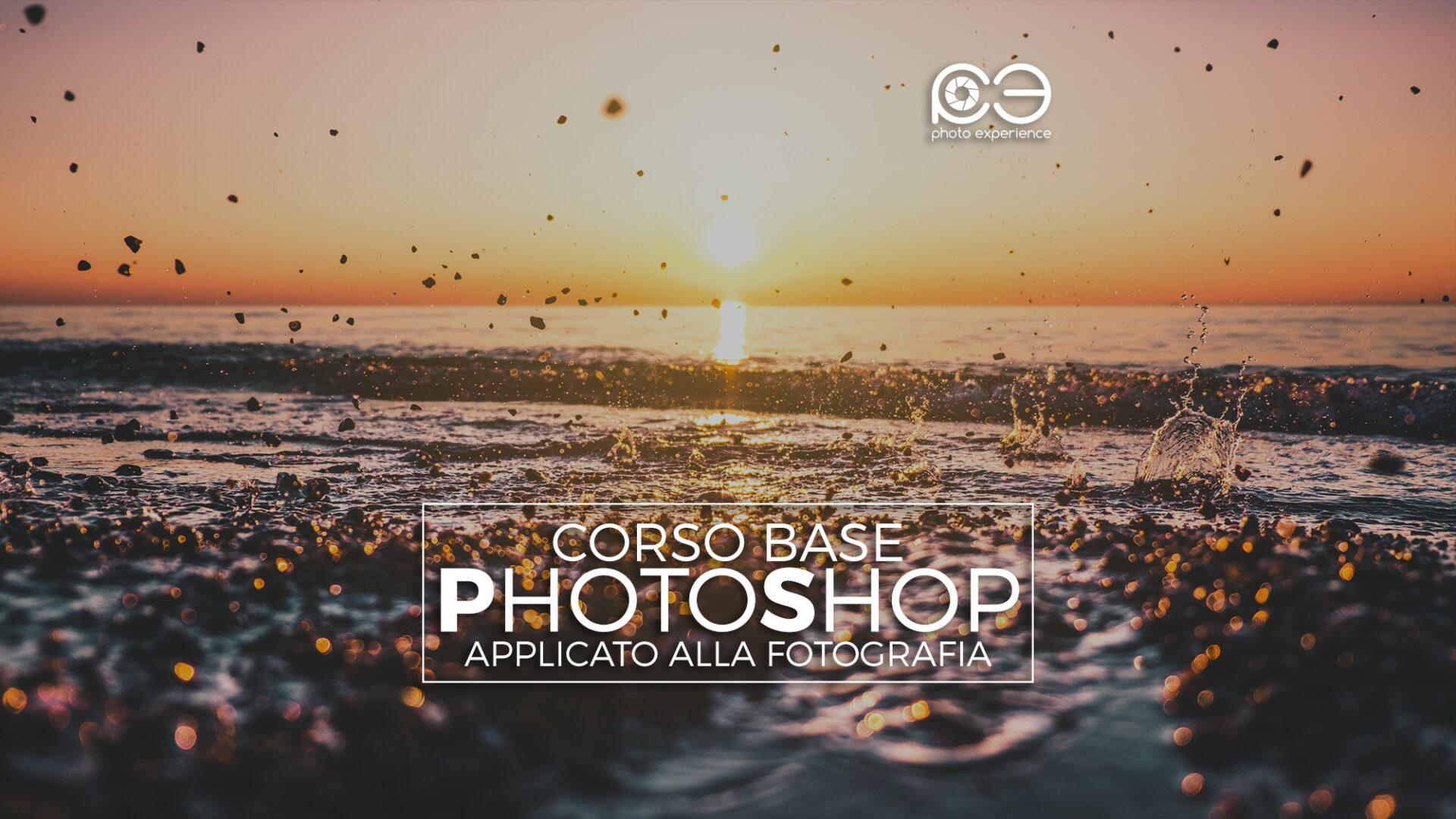 Corso BASE di Photoshop applicato alla Fotografia – II Edizione