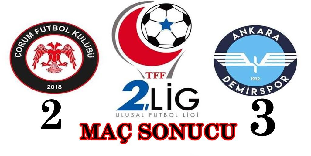 Çorum FK: 2 Ankara Demirspor: 3
