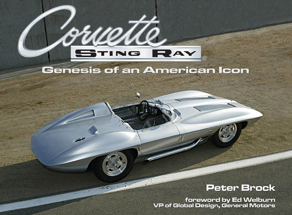 Corvette Sting Ray Genesis of an American Icon Peter Brock autho