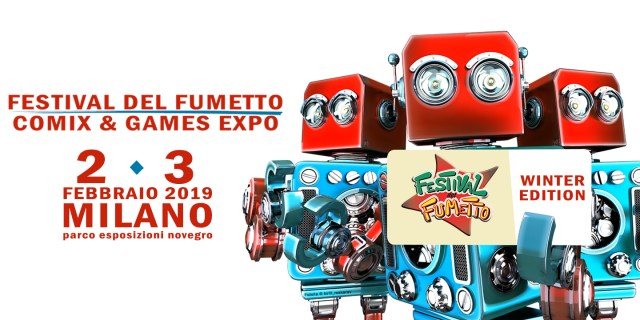 Festival del fumetto a Milano Novegro 2-3 Febbraio 2019