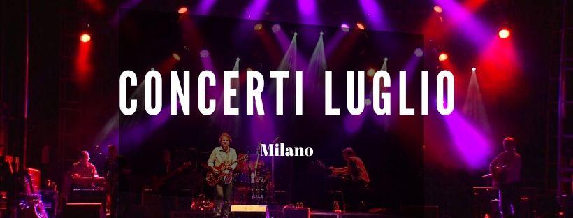 Concerti Luglio Milano 2020