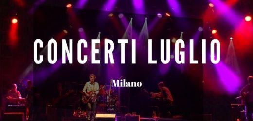 Concerti Luglio Milano 2021