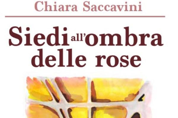 siedi-all-ombra-delle-rose-il-libro-di-chiara-saccavini