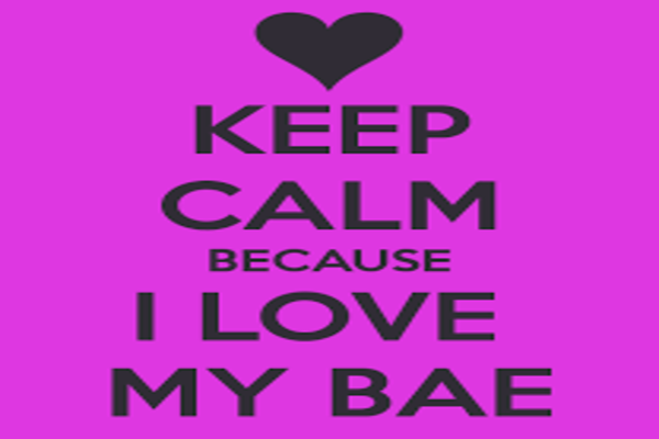keep calm because i love my bae