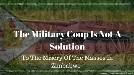 The Military Coup Is Not A Solution To The Misery Of The Masses In Zimbabwe
