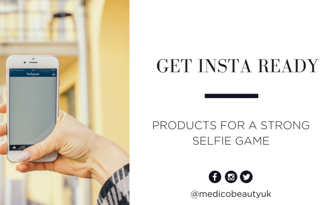 Get Insta Ready! Products for a Strong Selfie Game
