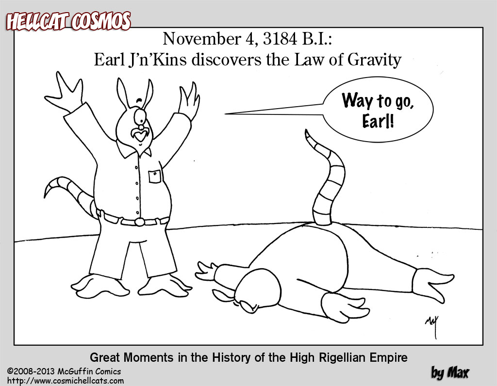 Earl would go on to invent Rigellian calculus, which was used in the ill-fated attempt to fly to the Rigellian moon, along with many other catastrophes.