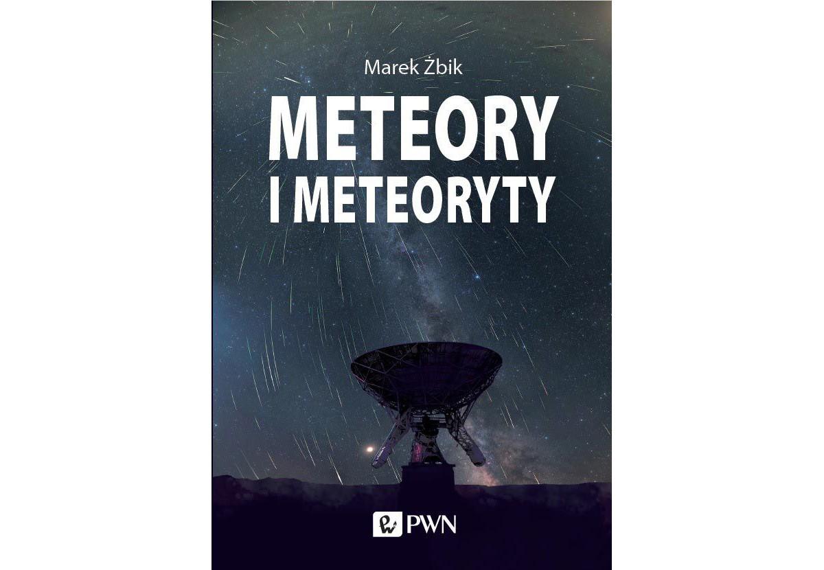 Meteory i meteoryty - Marek Żbik