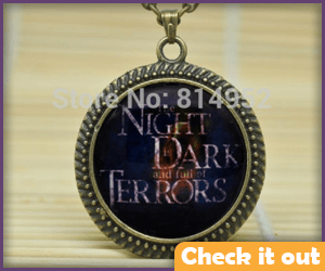 The Night is Dark and Full of Terrors Necklace.