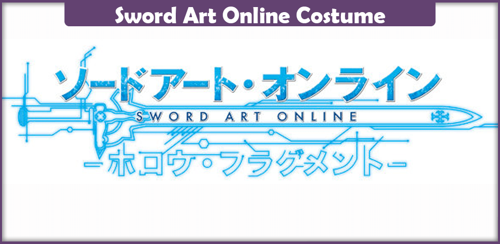 Sword Art Online Costume – A DIY Guide