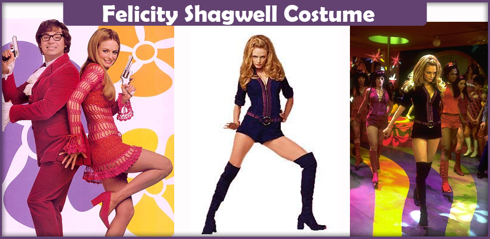 Felicity Shagwell Costume – A DIY Guide