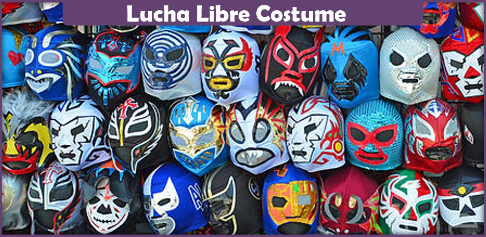 Lucha Libre Costume – A DIY Guide