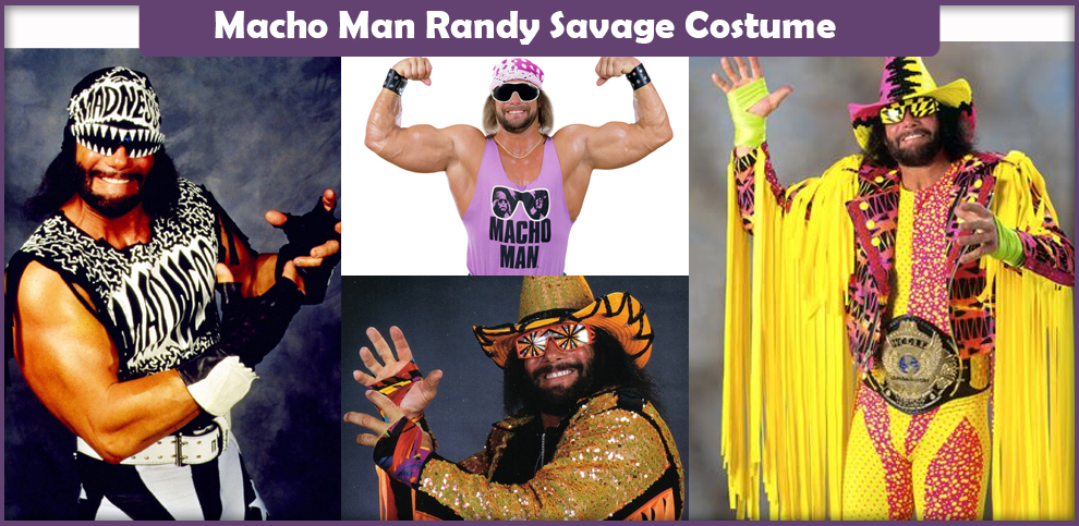 Macho Man Randy Savage Costume - A DIY Guide