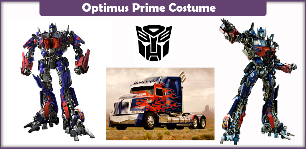 Optimus Prime Costume – A DIY Guide