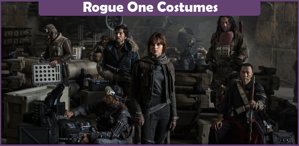 Rogue One Costumes – A DIY Guide