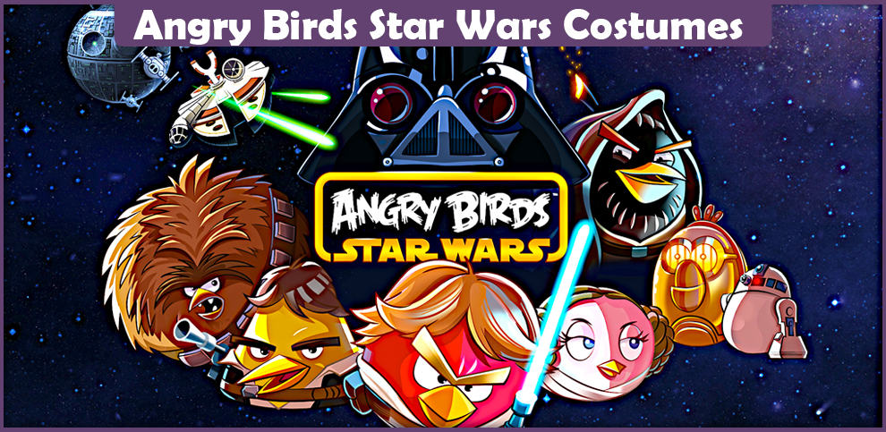 Angry Birds Star Wars Costumes – A DIY Guide