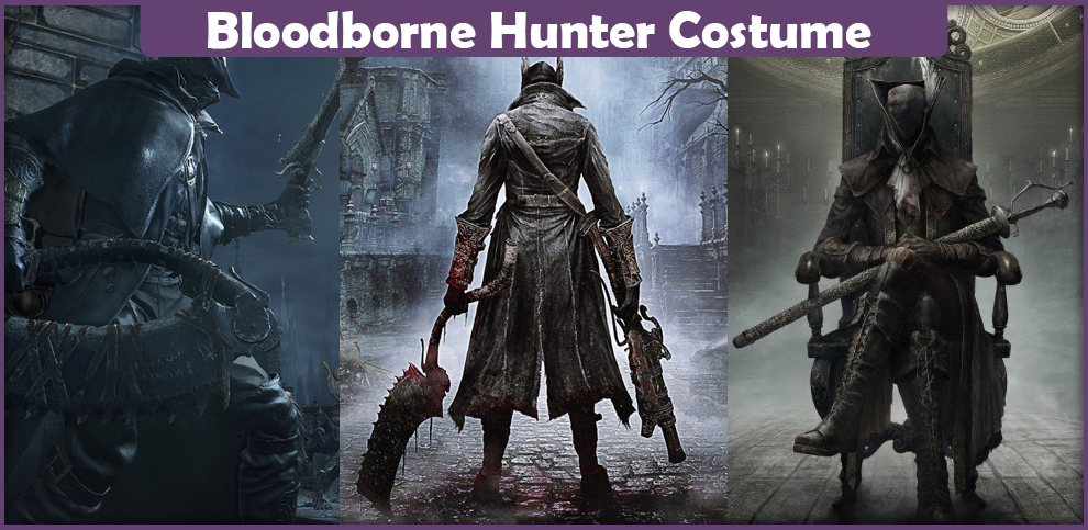 Bloodborne Hunter Costume – A Cosplay Guide