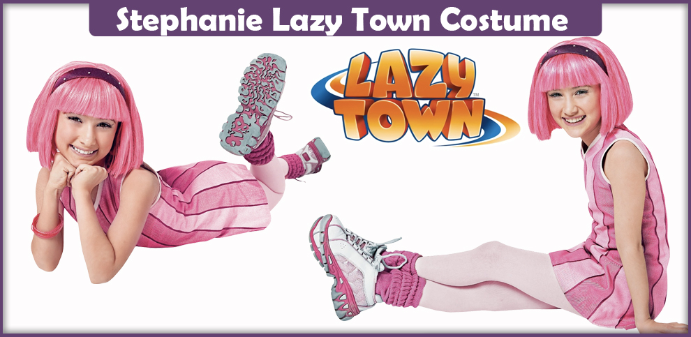 Stephanie Lazy Town Costume – A DIY Guide
