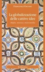 13-la_globalizzazione_delle_cattive-idee-francesca-viscone