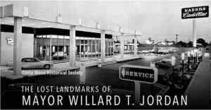 The Lost Landmarks of Mayor Willard T. Jordan