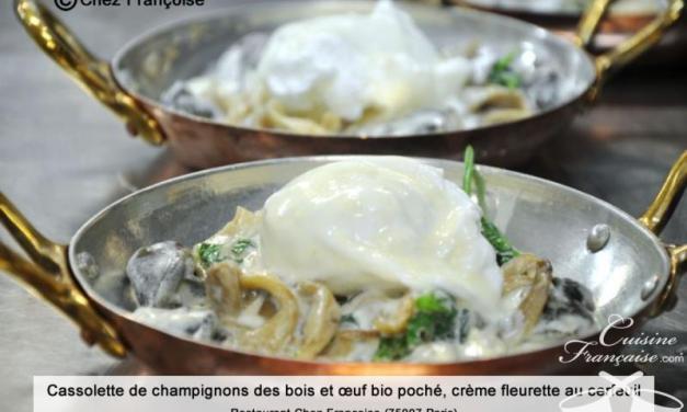 Cassolette de champignons des bois et oeuf bio poché, crème fleurette au cerfeuil