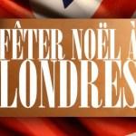 Fêter Noël à Londres au départ de Nice