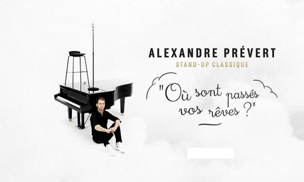 Alexandre Prévert «Où sont passés nos rêves?» Stand-up classique, piano et poésie