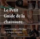 le petit guide de la chaussure ou constituer sa collection en quatre étapes