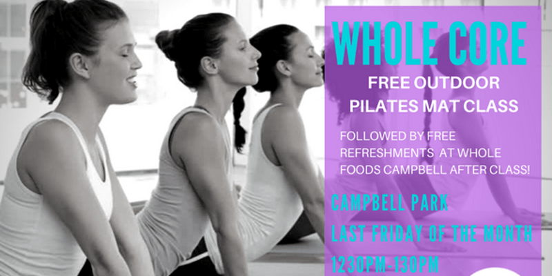 Whole Core; Free Outdoor Pilates class! Friday, July 28, 2017 – 12:30pm
