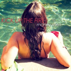 Kick Up The Fire – 'Money Men'
