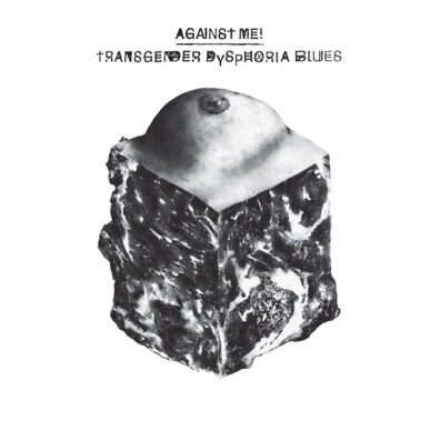 Against Me Transgender Dysphoria Blues