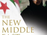 The New Middle East :The World After The Arab Spring