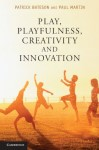 Play, Playfulness, Creativity and Innovation (Custom)