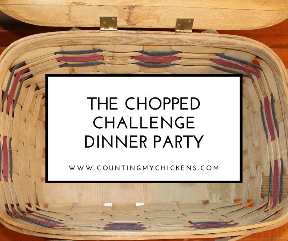 The Chopped Challenge Dinner Party