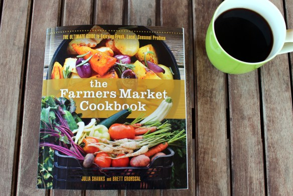 The Farmers Market Cookbook: A Review and Two Recipes