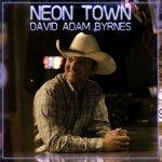 David Adam Byrnes – Neon Town