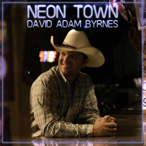 David Adam Byrnes – Neon Town