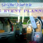So You Want to be an Event Planner? 10 Things to Consider First