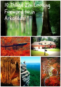 10 Things I'm Looking Forward to in Arkansas