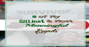 5 of My Silliest and Most Meaningful Regrets