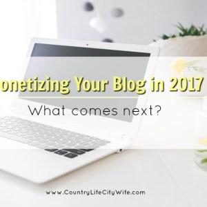 monetizing your blog in 2017