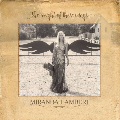 Miranda Lambert - The Weight of These Wings - On Country Music News Blog