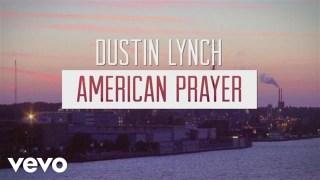 Dustin Lynch – American Prayer Thumbnail