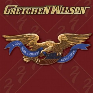 "Review of Gretchen Wilson's new CD, ""I Got Your Country Right Here"""