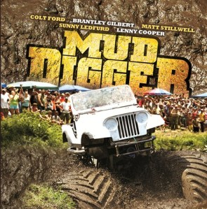 Mud Digger featuring Colt Ford, Matt Stillwell, Brantley Gilbert, Sunny Ledfurd and Lenny Cooper to be released Aug. 3