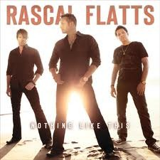 CD Review: Rascal Flatts – Nothing Like This (Big Machine Records) 2010