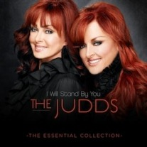 "New CD for The Judds, ""I Will Stand By You: Essential Collection"""