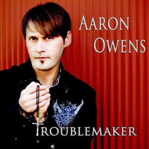 "CD Review: Aaron Owens, ""Troublemaker"""