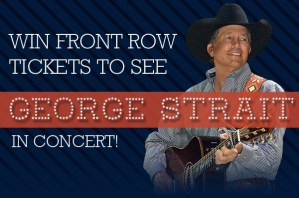 Win Front Rot Tickets to see George Strait!