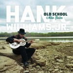 """Hank Williams Jr.'s """"Old School, New Rules"""" is top selling independent album in the country"""